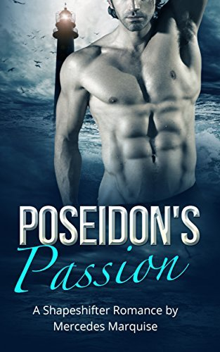 Poseidons Passion: A Shapeshifter Romance (The Stirring Deep Book 1)  by  Mercedes Marquise