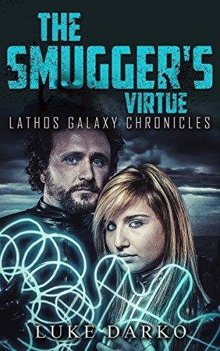 Smuggers Virtue (Lathos Galaxy Chronicles Book 2)  by  Luke Darko