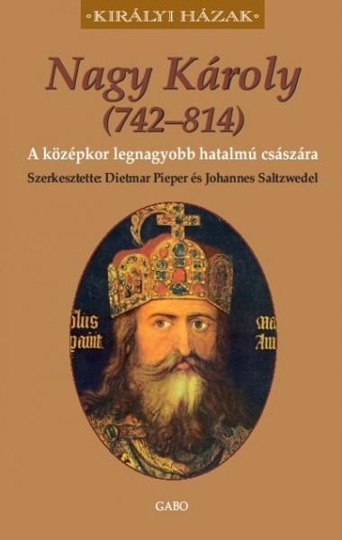 Nagy Károly (742–814) [Királyi Házak] Dietmar Pieper