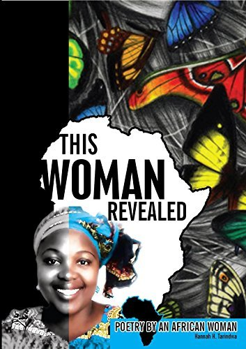 This Woman Revealed: Poetry By An African Woman Hannah H. Tarindwa