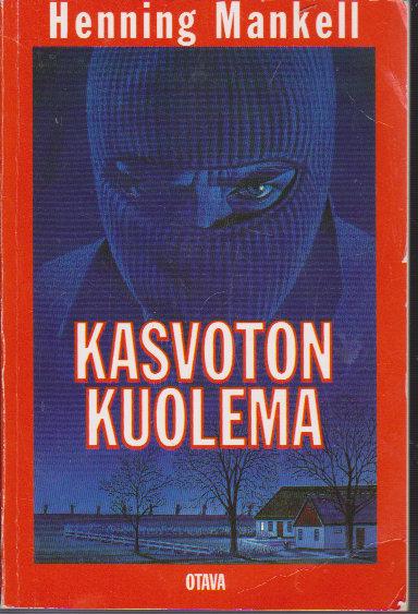 Kasvoton kuolema (Wallander #1)  by  Henning Mankell