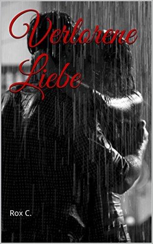 Verlorene Liebe  by  Rox C.