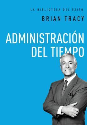 Administracion del Tiempo  by  Brian Tracy