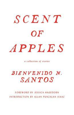 Scent of Apples: A Collection of Stories  by  Bienvenido N Santos