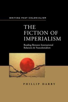 Fiction of Imperialism Philip Darby