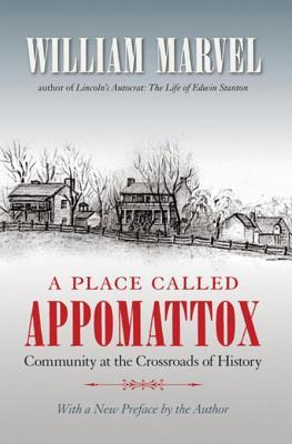 A Place Called Appomattox William Marvel