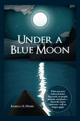 Under a Blue Moon  by  Ma Isabella S Oehry