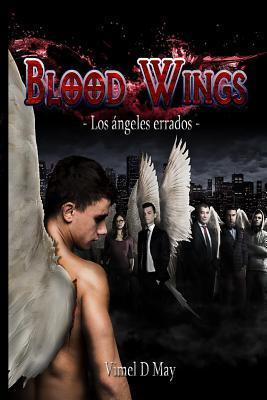 Blood Wings: Los Angeles Errados  by  Vimel D May