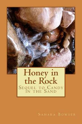 Honey in the Rock: Sequel to Candy in the Sand Sahara Bowser