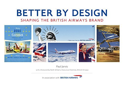 Better  by  Design: Shaping the British Airways Brand by Keith Williams