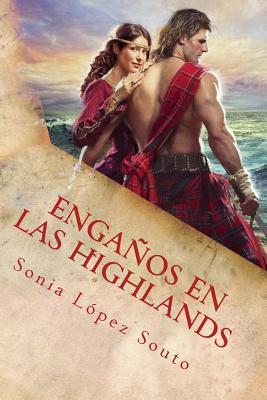 Enganos En Las Highlands: Saga Campbell Vol. 1  by  Sonia López Souto