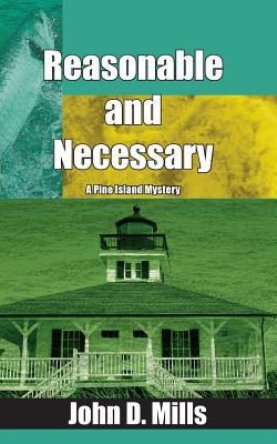 Reasonable and Necessary  by  John D. Mills