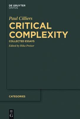 Critical Complexity: Collected Essays Rika Preiser
