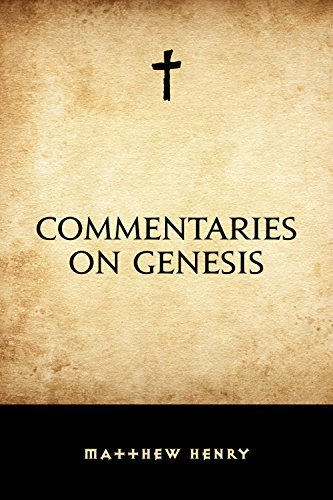 Commentaries on Genesis  by  Matthew Henry