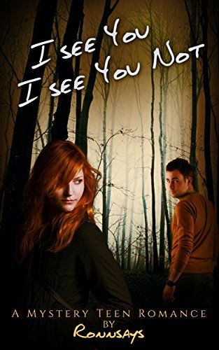 I SEE YOU I SEE YOU NOT: (Teen Mystery Romance) BONUS 10+ Books Free  by  Ronn Says