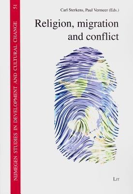 Religion, Migration and Conflict  by  Carl Sterkens