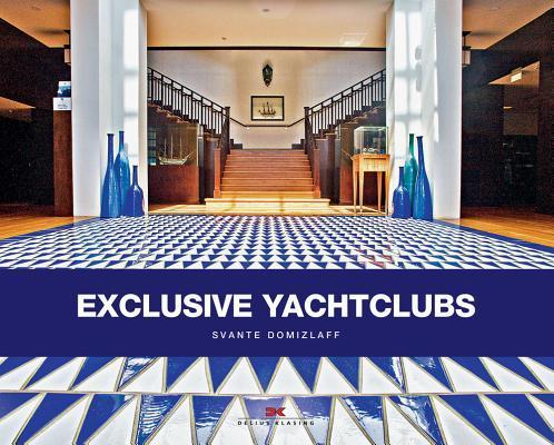 Exclusive Yacht Clubs Svante Domizlaff