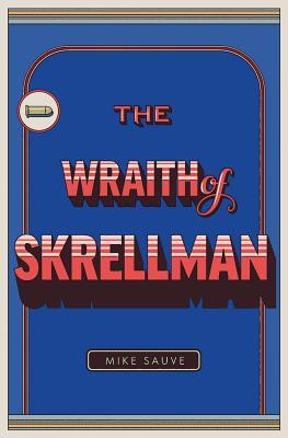 The Wraith of Skrellman Mike Sauve