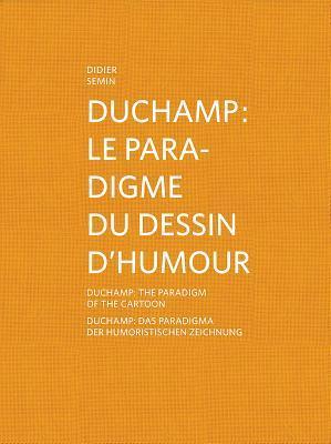 Duchamp: The Paradigm of the Cartoon Stefan Banz