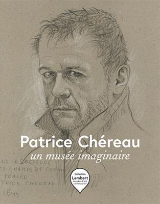 Patrice Chereau: An Imaginary Museum Patrice Chéreau