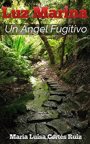 Luz Marina: Un Angel Fugitivo  by  Maria Luisa Cortes Ruiz