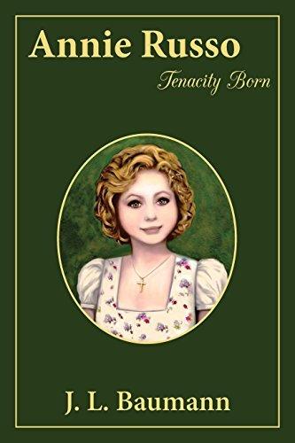 Annie Russo: Tenacity Born J. L. Baumann