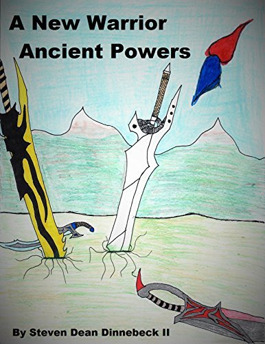 A New Warrior: Ancient Powers  by  Steven Dinnebeck