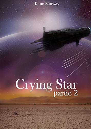 Crying Star: Partie 2  by  Kane Banway
