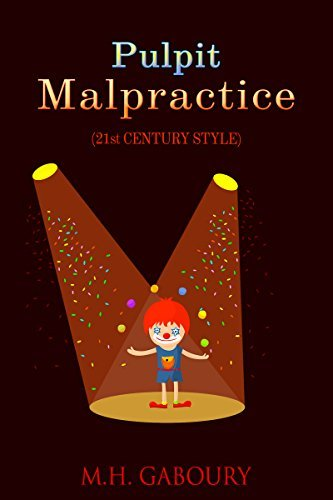Pulpit Malpractice (21st Century Style)  by  Mark Gaboury