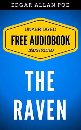 The Raven: By Edgar Allan Poe - Illustrated (Free Audiobook + Unabridged + Original + E-Reader Friendly)  by  Edgar Allan Poe