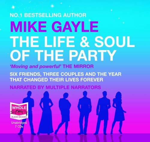 The Life and Soul of the Party (unabridged audio book)  by  Mike Gayle