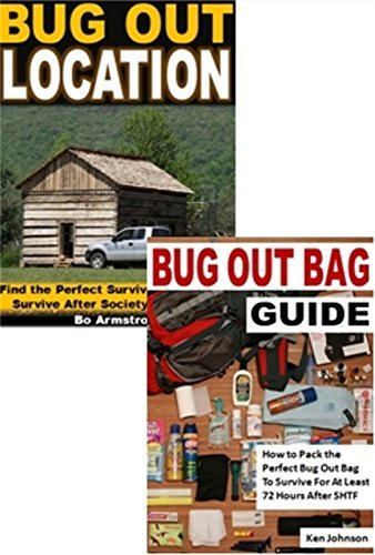 Bug Out Secrets 2-Box Set: Bug Out Location, Bug Out Bag Guide  by  Bo Armstrong