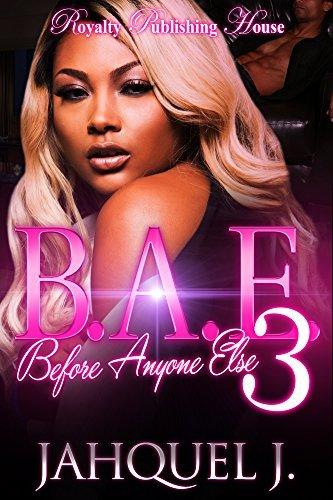B.A.E. 3: Before Anyone Else  by  Jahquel J.