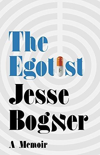 The Egotist: A Memoir Jesse Bogner