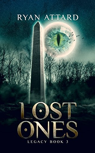 Lost Ones - Book 3 of the Legacy Series (An Urban Fantasy novel) *NEW RELEASE* Ryan Attard