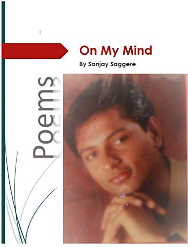 On My Mind: Poems  by  Sanjay Saggere by Sanjay Saggere