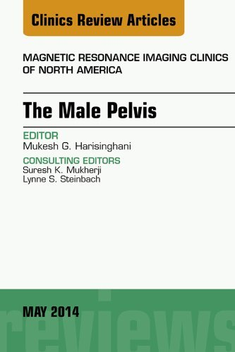 MRI of the Male Pelvis, An Issue of Magnetic Resonance Imaging Clinics of North America, Mukesh Mgh Harisinghani