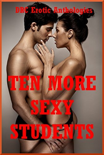 Ten More Sexy Students: Ten Explicit College Sex Erotica Stories  by  Melody Anson