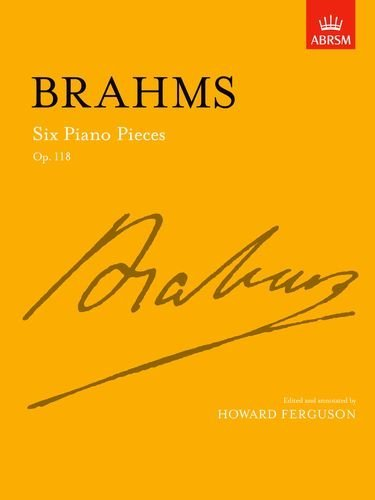 Six Piano Pieces, Op. 118 (Signature Series (ABRSM))  by  Johannes Brahms