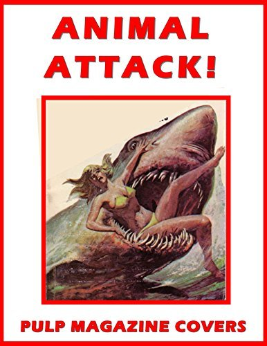 ANIMAL ATTACK ! Vol 1: LIONS AND TIGERS AND BEARS... AND SHARKS... AND ALLIGATORS... AND HIPPOS... AND RHINOS... AND ELEPHANTS... AND SCORPIONS... AND SNAKES, LOTS OF SNAKES Jonathan h McAuley