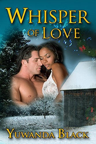 Whisper of Love: A Multicultural, Holiday Romance  by  Yuwanda Black