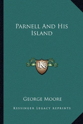 Parnell and His Island George Moore