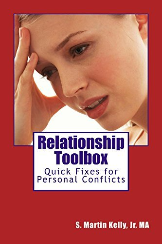 Relationship Toolbox: Quick Fixes for Conflicts S Martin Kelly Jr MA