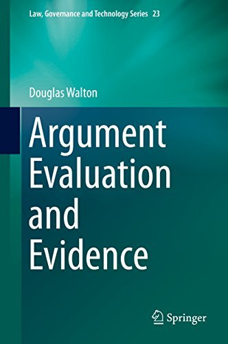 Argument Evaluation and Evidence (Law, Governance and Technology Series) Douglas Walton