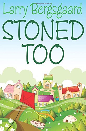 Stoned Too  by  L. D. Bergsgaard