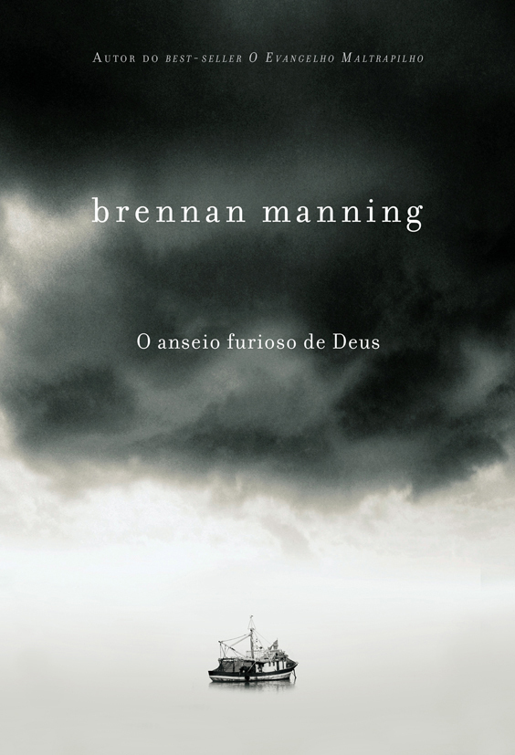 O Anseio Furioso de Deus Brennan Manning