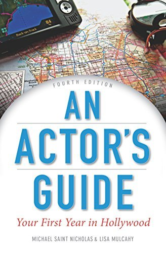 An Actors Guide: Your First Year in Hollywood Michael St. Nicholas