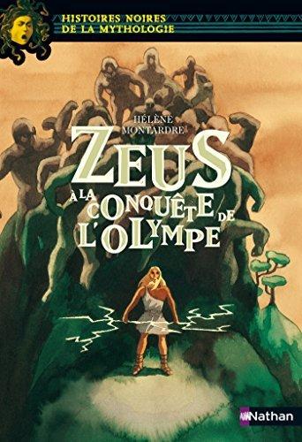 Zeus à la conquête de lOlympe (Histoires noires de la Mythologie) Hélène Montardre