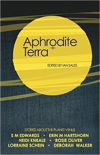 Aphrodite Terra - Stories About Venus  by  Ian Sales