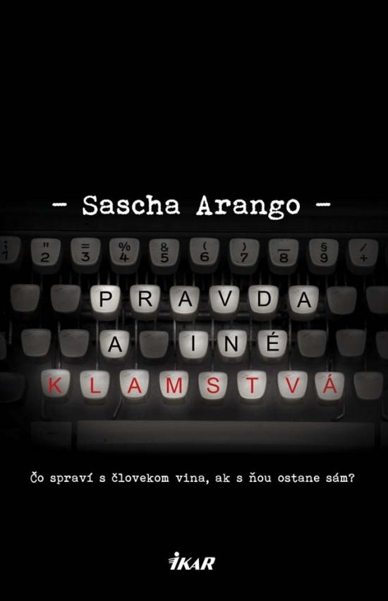 Pravda a iné klamstvá Sascha Arango